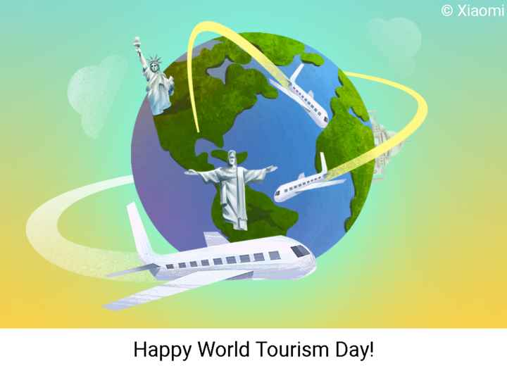 World Tourism Day - © Xiaomi Happy World Tourism Day !  - ShareChat