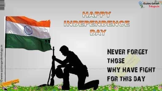 దేశ భక్తి డైలాగ్స్ - Quotes Garden Teluguu.in HAPPY INDEPENDENCE DAY NEVER FORGET THOSE WHY HAVE FIGHT FOR THIS  - ShareChat
