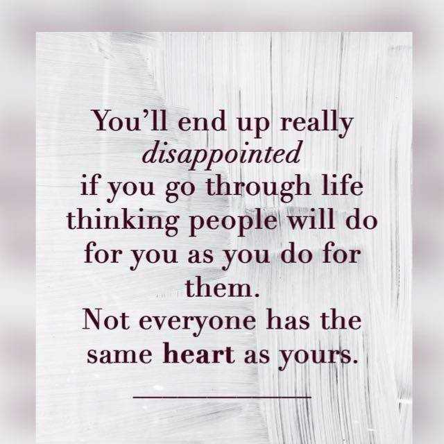കായംകുളം കൊച്ചുണ്ണി - You ' ll end up really disappointed if you go through life thinking people will do for you as you do for them . Not everyone has the same heart as yours .  - ShareChat