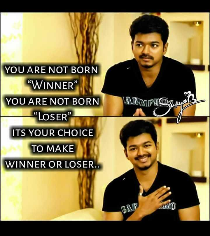 my hero - YOU ARE NOT BORN WINNER YOU ARE NOT BORN LOSER ARMUPA Cause ITS YOUR CHOICE TO MAKE WINNER OR LOSER . . BAT  - ShareChat