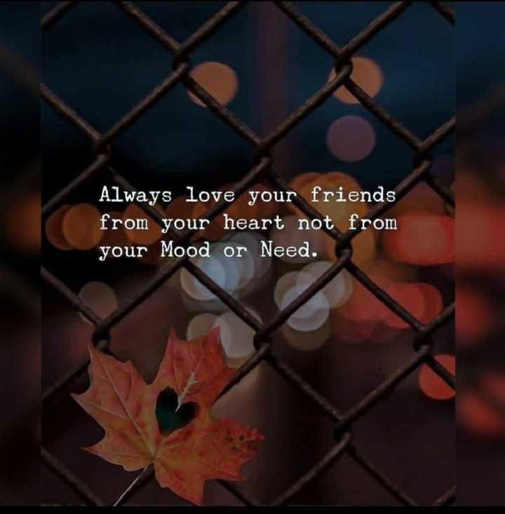 🎞️ ലിറിക്കല് വീഡിയോസ് - Always love your friends from your heart not from your Mood or Need .  - ShareChat