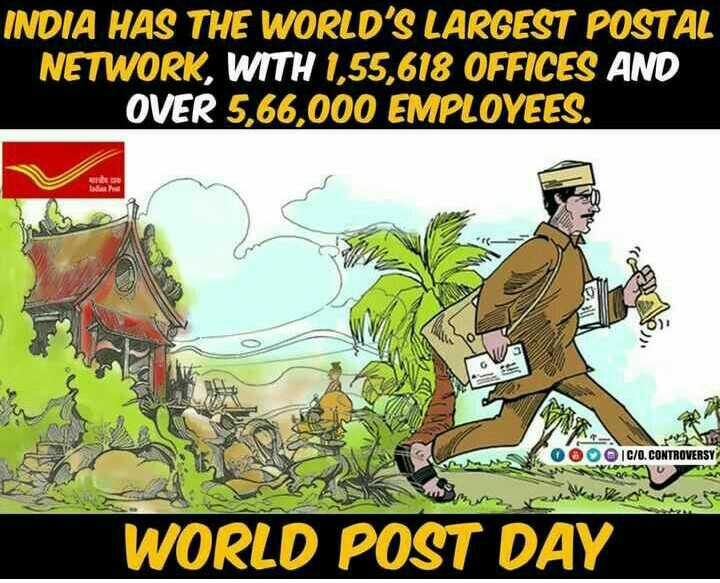 ప్రపంచ తపాలా దినోత్సవం✉ - INDIA HAS THE WORLD ' S LARGEST POSTAL NETWORK , WITH 1 , 55 , 618 OFFICES AND OVER 5 , 66 , 000 EMPLOYEES . OOOC / O . CONTROVERSY Some reukelen WORLD POST DAY  - ShareChat