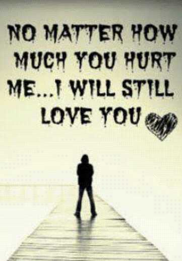 Stone Art - NO MATTER HOW MUCH YOU HURT ME . . . I WILL STILL LOVE YOU  - ShareChat
