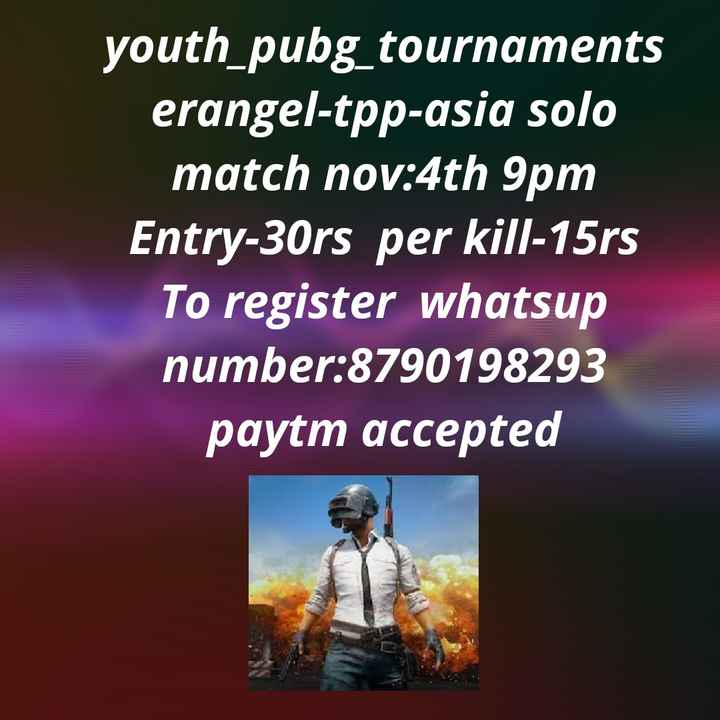 ఏపి లో డీఎస్సి అప్లికేషన్స్ - youth _ pubg _ tournaments erangel - tpp - asia solo match nov : 4th 9pm Entry - 30rs per kill - 15rs To register whatsup number : 8790198293 paytm accepted  - ShareChat