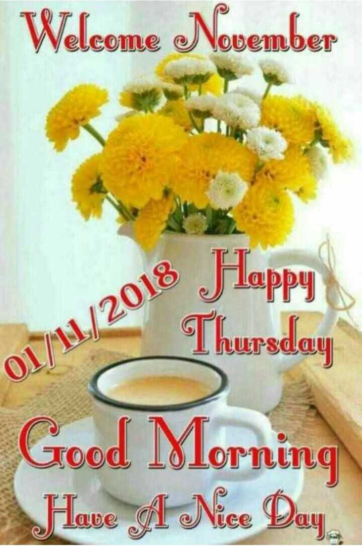 Welcome 'નવેમ્બર' ❤️ - Welcome November 018 Happy Thursday Good Morning Have A Nice Day  - ShareChat