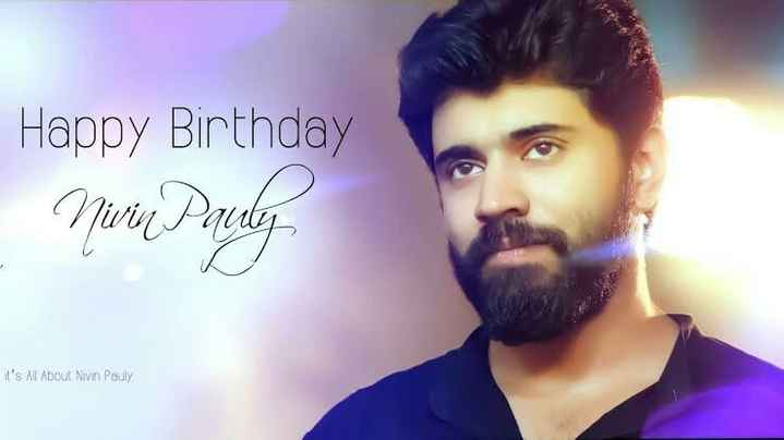 Happy Birthday Nivin Pauly - Happy Birthday Nirin Pauly it ' s All About Nivin Pauly  - ShareChat
